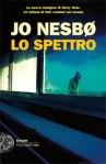 Jo Nesbø, lo Spettro, Einaudi.