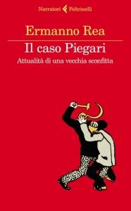 Ermanno Rea, Il caso Piegari, Feltrinelli.
