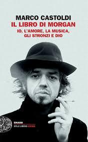 Marco Castoldi, Il libro di Morgan, Einaudi.