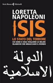 ISIS, lo stato del terrore - Loretta napoleoni - Feltrinelli.