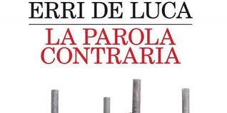 Erri De Luca, La parola contraria. Feltrinelli.