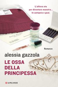 Alessia Gazzola, Le ossa della principessa, Longanesi.