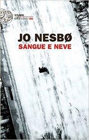 Jo Nesbø, Sangue e Neve. Einaudi.