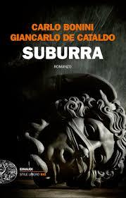 Giancarlo De Cataldo, Carlo Bonini, Suburra, Einaudi.