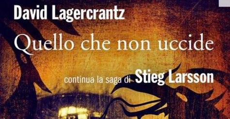 David Lagercrantz, Quello che non uccide, Marsilio.