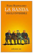 Fabio Bartolomei, La banda degli invisibili, E/O.