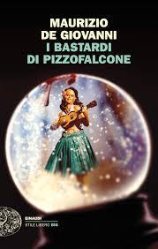 Maurizio De Giovanni, I bastardi di Pizzofalcone, Einaudi.