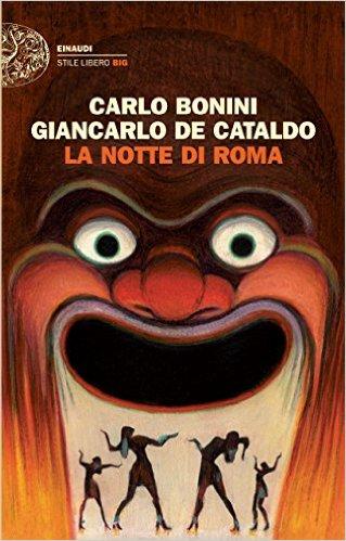 Carlo Bonini e Giancarlo De Cataldo, La notte di Roma, Einaudi.