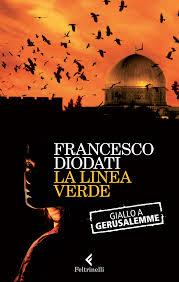Francesco Diodati, La linea verde, Feltrinelli.