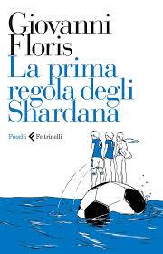 Giovanni Floris, La prima regola degli Shardana, Feltrinelli.