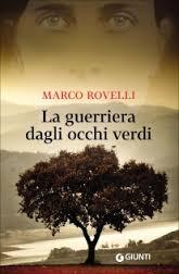 Libri, La guerriera dagli occhi verdi, Marco Rovelli, Giunti.