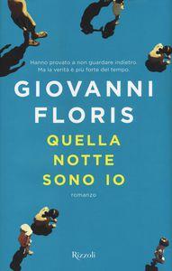 Giovanni Floris, Quella notte sono io, Rizzoli.