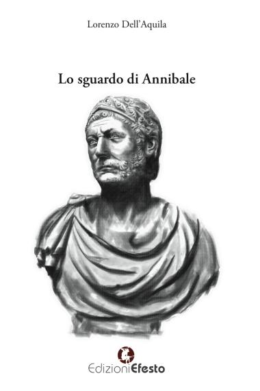 Lo sguardo di Annibale, Edizioni Efesto, 2016