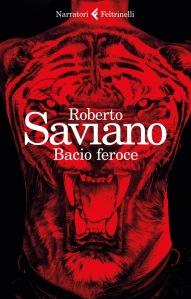 Roberto Saviano, Bacio feroce, Feltrinelli, 2017.