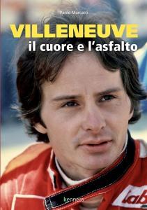 Villeneuve, il cuore e l'asfalto - Paolo Marcacci - Kenness.