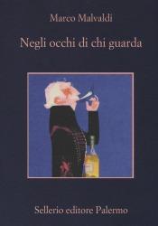 Marco Malvaldi, Negli occhi di chi guarda, Sellerio.