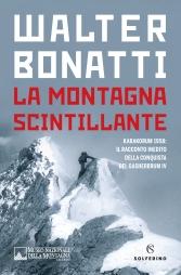 Walter Bonatti La Montagna Scintillante - CAI - Solferino